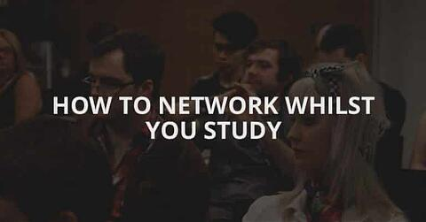 how to network whilst you study