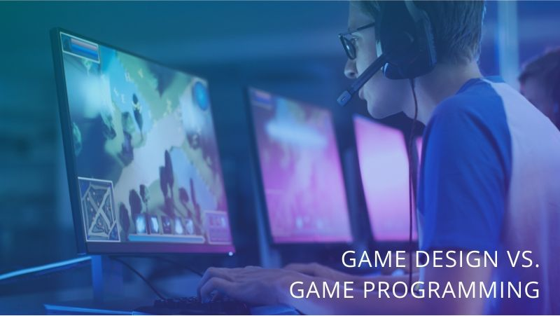 Difference Between Game Design and Game Programming