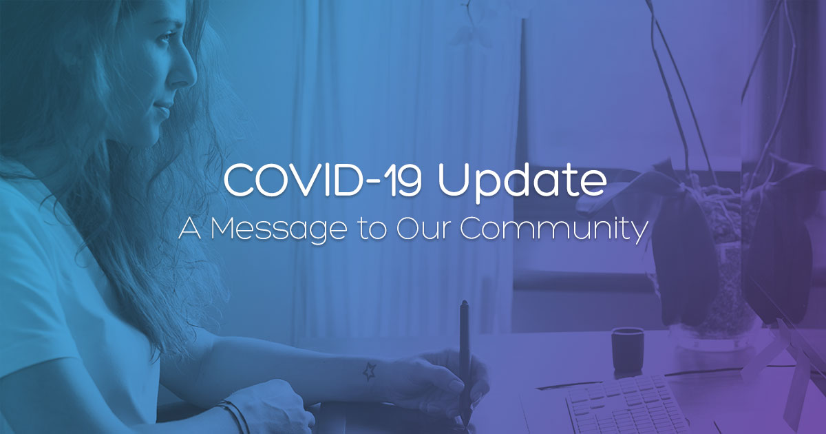 COVID-19 Update: A Message For Our Community